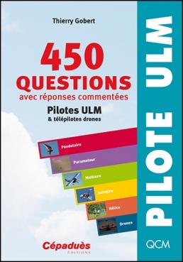 450 questions et réponses commentées pour le pilote ULM et DRONES