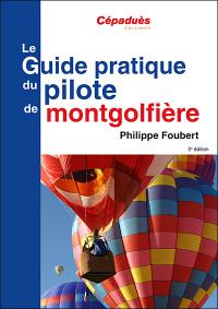 le guide pratique du pilote de Montgolfière 2ème ed