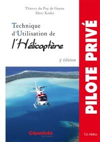 Technique d'utilisation de l'Hélicoptère 3ème ed