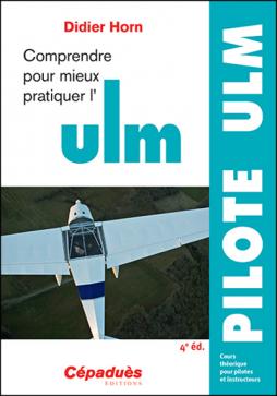 Comprendre pour mieux pratiquer l'ULM 3ème ed