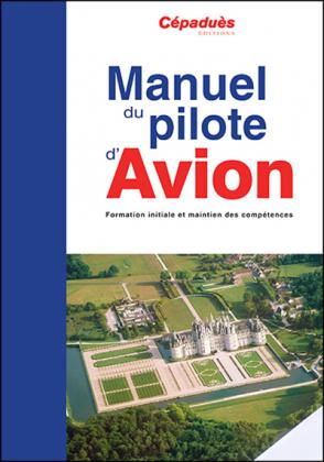 MANUEL DU PILOTE D'AVION 18 ème ed CEPADUES (le livre seul)