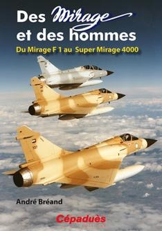 Des MIRAGE et des hommes ( du F1 au Super Mirage 4000)