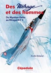 Des MIRAGE et des hommes ( du Mystère au Mirage III )