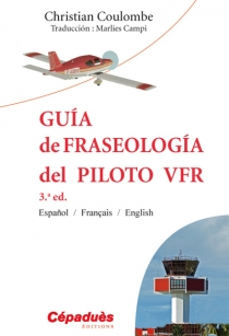 GUIDE PHRASEO DU PILOTE VFR ESPAGNOL/FRANCAIS/ANGLAIS