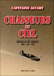 CHASSEURS DU CIEL ,  Bataille de France Mai-juin 1940