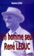 Un homme seul : René LEDUC