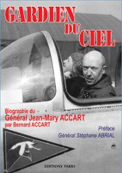 GARDIEN DU CIEL biographie du Gal J.M ACCART