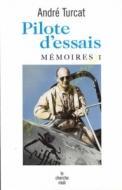 Pilote d'essais-Mémoire 1 d'André TURCAT