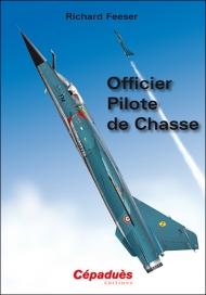 Officier Pilote de Chasse de Richard FEESER