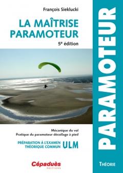 La Maitrise  Paramoteur 5ème ed